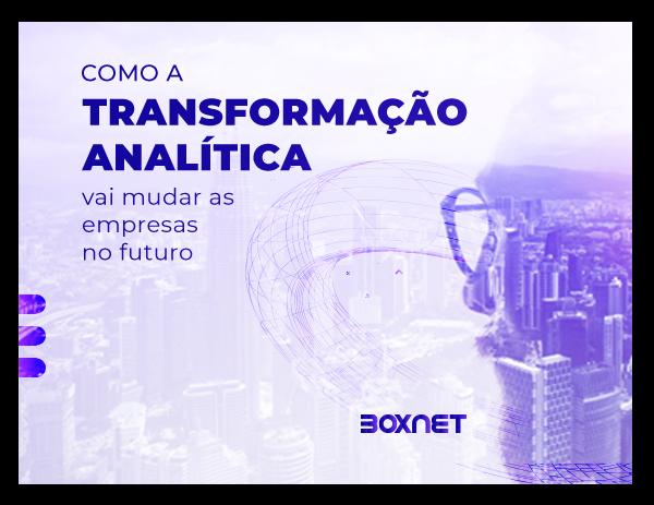 Como a Transformação Analítica vai mudar as empresas no futuro